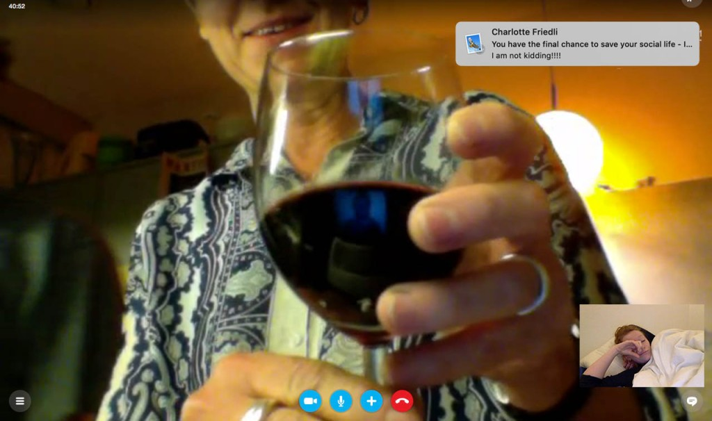 Skype with Mom, wine in bed, e-mail from charlotte friedli: you have the final chance to save your social life - I am not kidding!!!!!